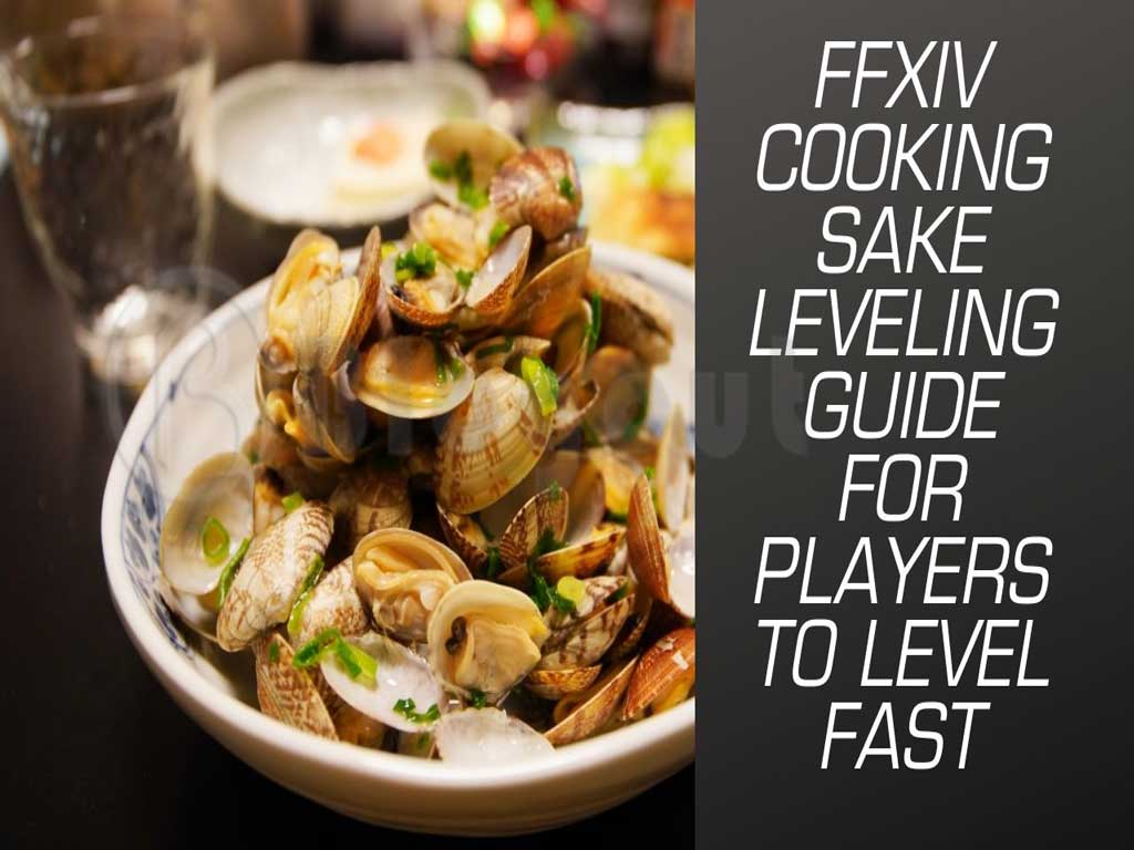 ffxiv Cooking Sake Leveling Guide for Players to Level Fast